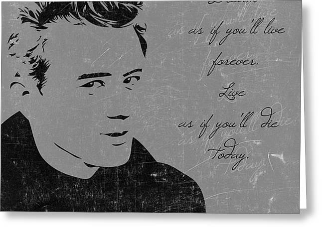 James Dean Greeting Cards - James Dean Quote Greeting Card by Gina Dsgn