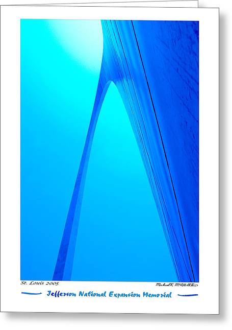 Arch Greeting Cards - Jefferson National Expansion Memorial Greeting Card by Mike McGlothlen