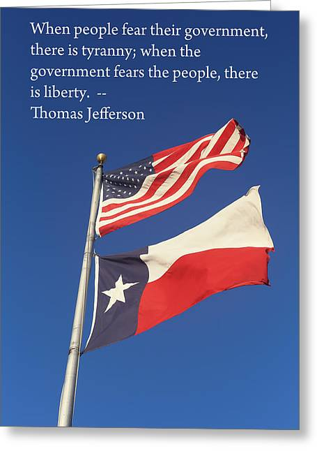 Flags Flying Greeting Cards - Jefferson Quote US amd Texas Flags Greeting Card by Linda Phelps