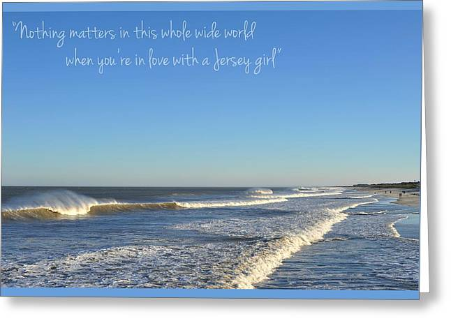 Amusements Greeting Cards - Jersey Girl Seaside Heights Quote Greeting Card by Terry DeLuco
