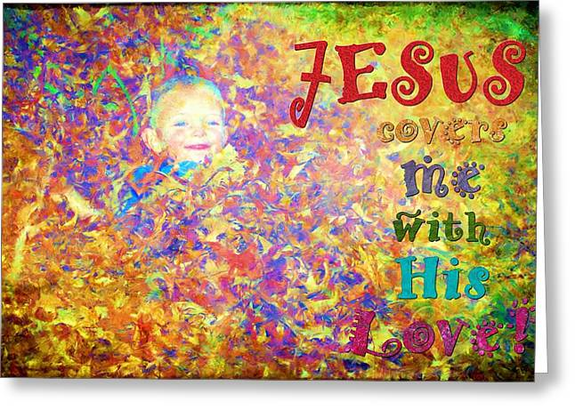 Smiling Jesus Digital Greeting Cards - Jesus Covers Me Greeting Card by Michelle Greene Wheeler