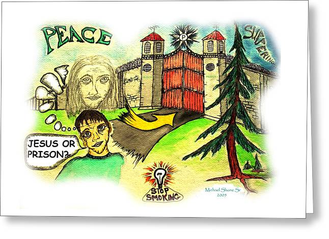 Illustrated Greeting Cards - Jesus or Prison Quit Smoking Greeting Card by Michael Shone SR