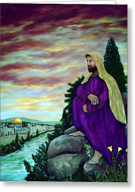 Jordan Mixed Media Greeting Cards - Jesus Overlooking Jerusalem -1 Greeting Card by Ave Hurley
