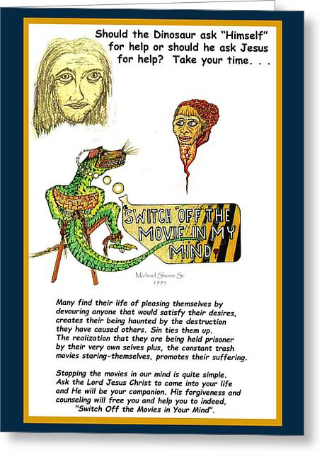 Dinosaurs Greeting Cards - Jesus Switch Off my Minds Movie Greeting Card by Michael Shone SR