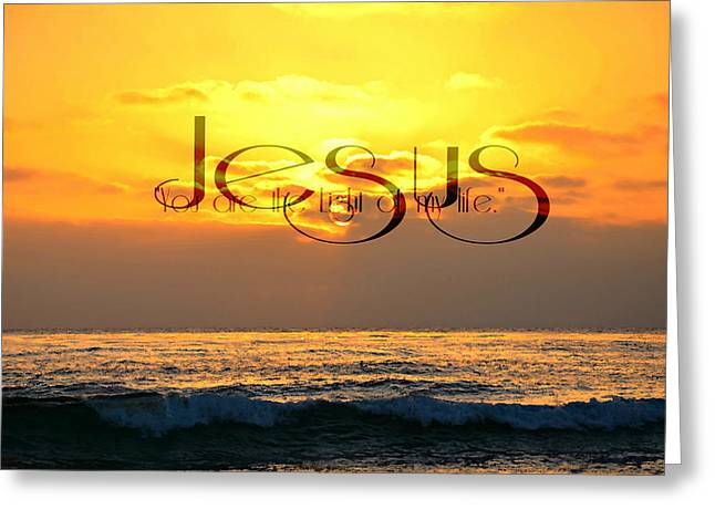 Text Greeting Cards - Jesus You are the Light of my Life Greeting Card by Sharon Soberon