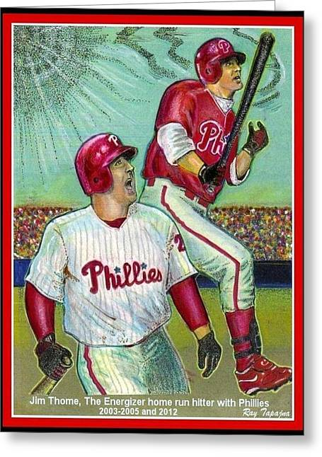 Phillies Mixed Media Greeting Cards - Jim Thome the Energizer  Greeting Card by Ray Tapajna