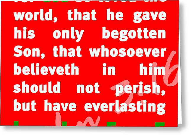 Size 3 Greeting Cards - John 3-16 20130215 Greeting Card by Wingsdomain Art and Photography