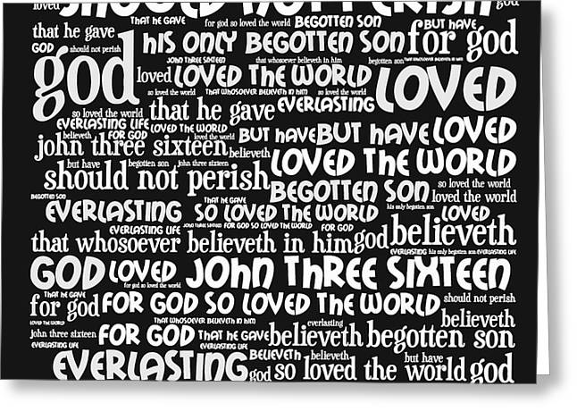 Bible Digital Art Greeting Cards - John 3-16 20130622bw Greeting Card by Wingsdomain Art and Photography