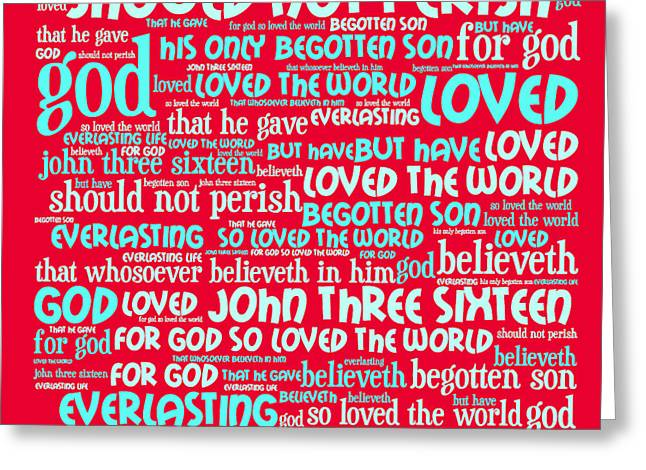 Size 3 Greeting Cards - John 3-16 20130622p120 Greeting Card by Wingsdomain Art and Photography