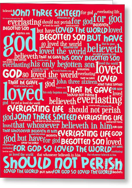 Bible Digital Greeting Cards - John 3-16 For God So Loved The World 20130622p120 vertical Greeting Card by Wingsdomain Art and Photography