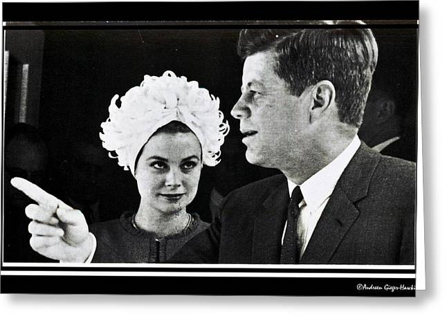 John F Kennedy And Princess Grace Of Monaco Greeting Card by Audreen Gieger-Hawkins