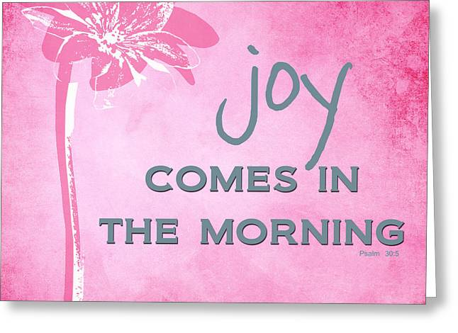 Scripture Greeting Cards - Joy Comes In The Morning Pink and White Greeting Card by Linda Woods
