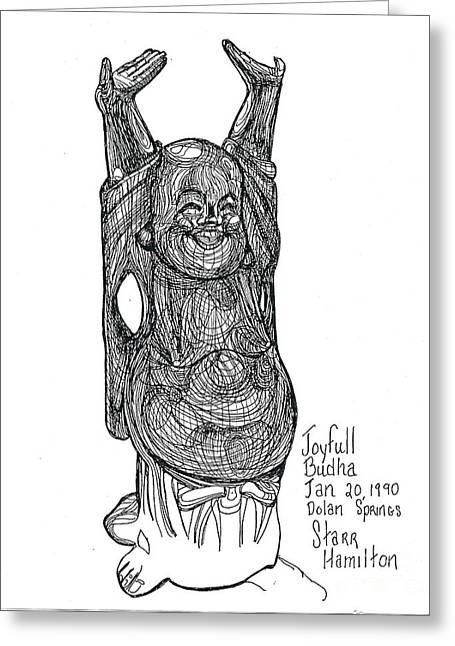 Buddha Sketch Greeting Cards - Joyful Buddha Greeting Card by Starr D Hamilton