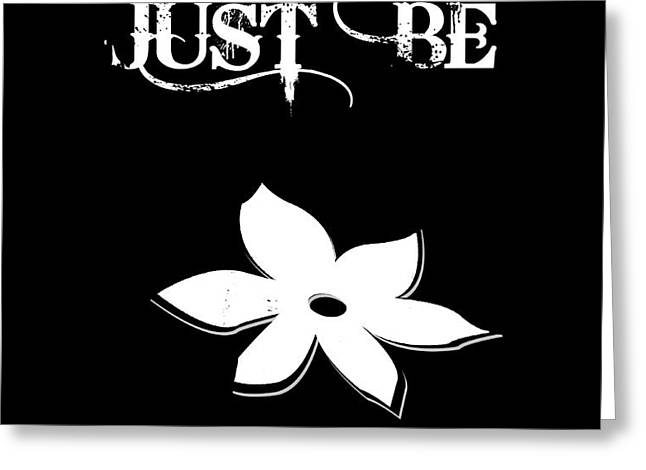 Just Be Greeting Card by Anahi DeCanio