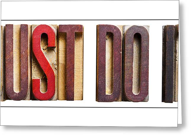 Positive Attitude Greeting Cards - Just Do It Greeting Card by Donald  Erickson