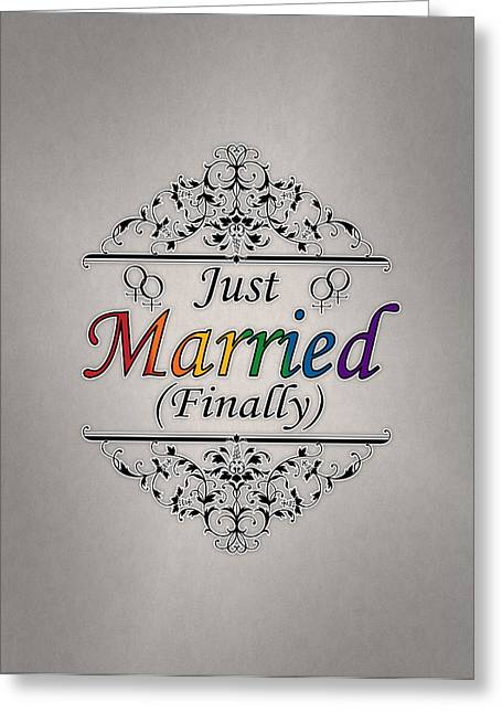 Lesbian Greeting Cards - Just Married Finally Lesbian Pride Greeting Card by Tavia Starfire