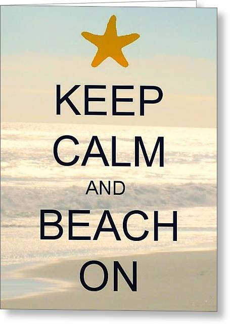 Print On Canvas Pyrography Greeting Cards - Keep Calm And Beach On Greeting Card by Maya Nagel
