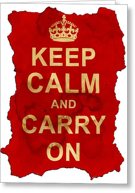 Motivational Poster Greeting Cards - Keep Calm and Carry On  Greeting Card by Nik Helbig