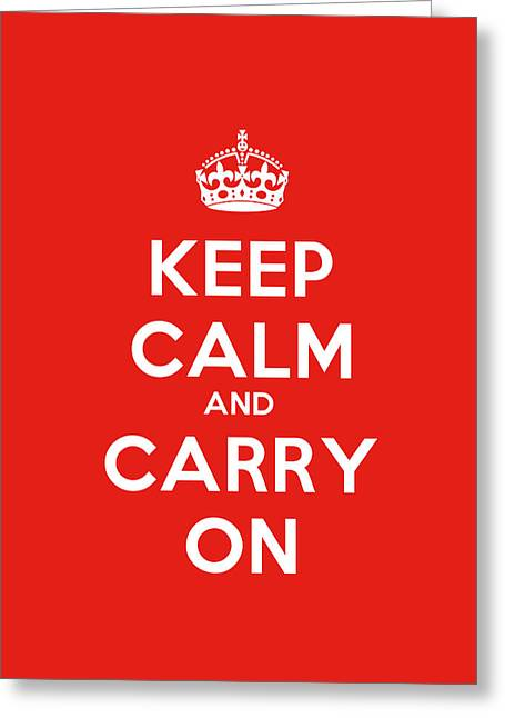 Keep Calm Paintings Greeting Cards - Keep Calm And Carry On Poster Greeting Card by Celestial Images