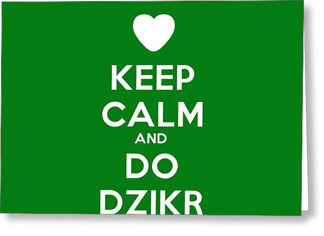 Keep Calm Paintings Greeting Cards - Keep Calm And Do Dzikr Greeting Card by Celestial Images