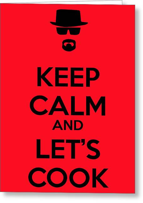 Badass Greeting Cards - Keep Calm and Lets Cook Greeting Card by Florian Rodarte