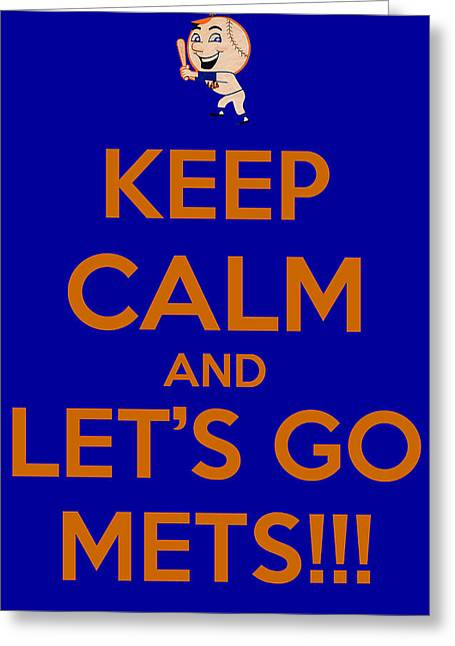 Keep Calm And Lets Go Mets Greeting Card by James Kirkikis