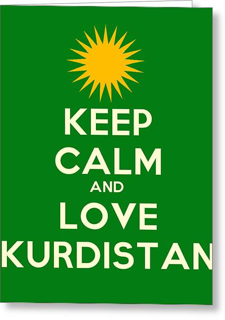 Keep Calm Paintings Greeting Cards - Keep Calm-And Love Kurdistan Greeting Card by Celestial Images