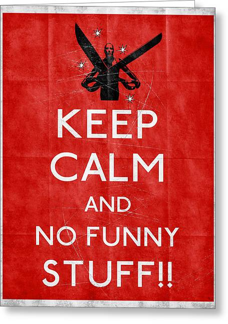 John Goodman Greeting Cards - Keep calm and no funny stuff red Greeting Card by Filippo B