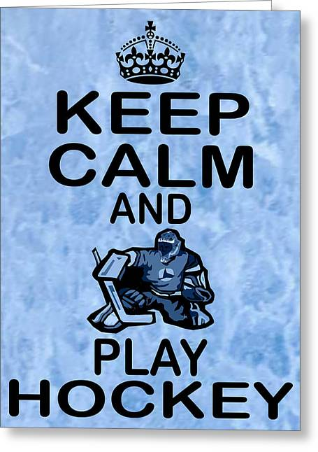 Sports Face Off Greeting Cards - Keep Calm And Play Hockey Greeting Card by Daryl Macintyre