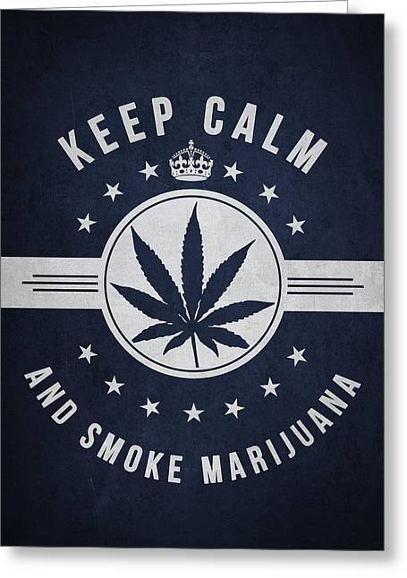 Dope Greeting Cards - Keep calm and smoke marijuana - Navy Blue Greeting Card by Aged Pixel