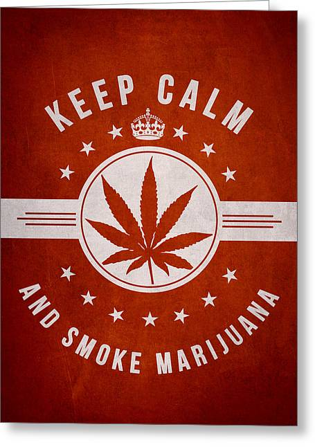Dope Greeting Cards - Keep calm and smoke marijuana - Red Greeting Card by Aged Pixel