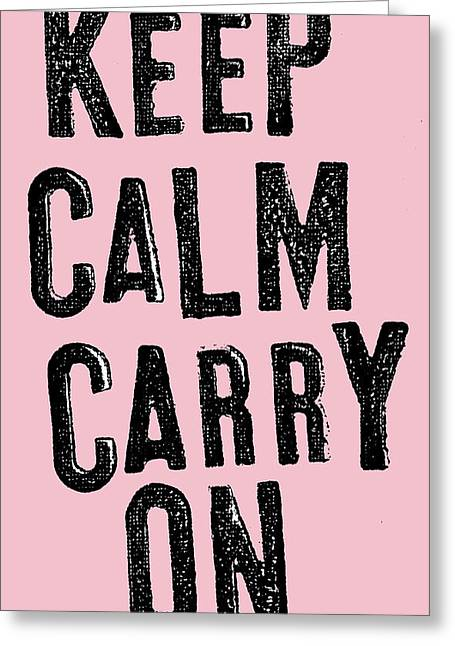 Keep Calm Paintings Greeting Cards - Keep Calm Carry On Greeting Card by Anon Artist
