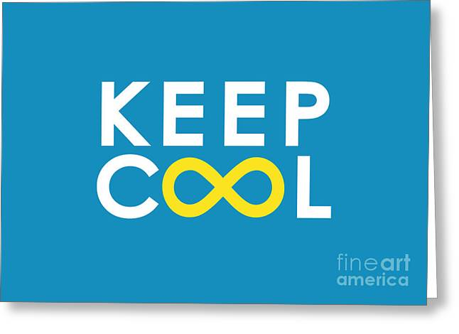 Inspirational Saying Greeting Cards - Keep Cool Forever Greeting Card by Nava Seas