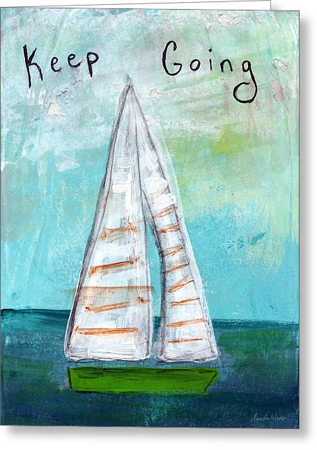 Beach Cottage Greeting Cards - Keep Going- Sailboat Painting Greeting Card by Linda Woods