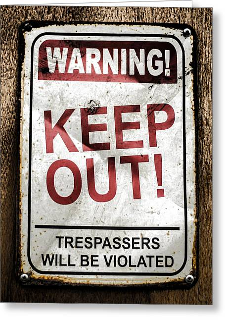 No Trespassing Greeting Cards - Keep Out Greeting Card by Heather Applegate