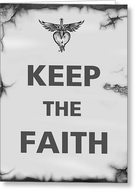 Quote Greeting Cards - Keep the faith Greeting Card by Gina Dsgn