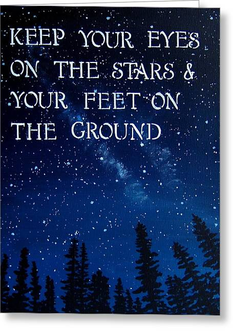 Keep Paintings Greeting Cards - Keep You Eyes On The Stars Greeting Card by Michelle Eshleman