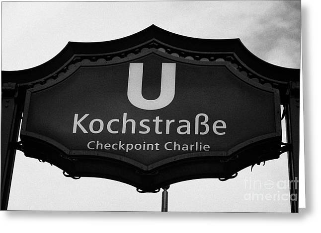U-bahn Photographs Greeting Cards - Kochstrasse U-bahn station sign checkpoint charlie Berlin Germany Greeting Card by Joe Fox