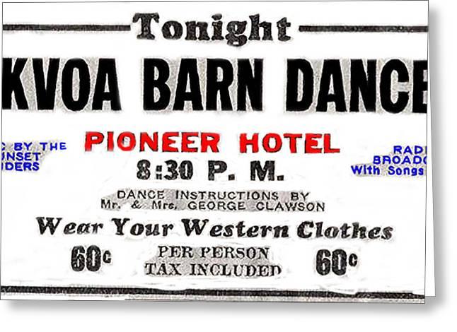 Barn Dance Greeting Cards - KVOA Barn Dance Pioneer Hotel 1945 ad  1945-2009 Greeting Card by David Lee Guss