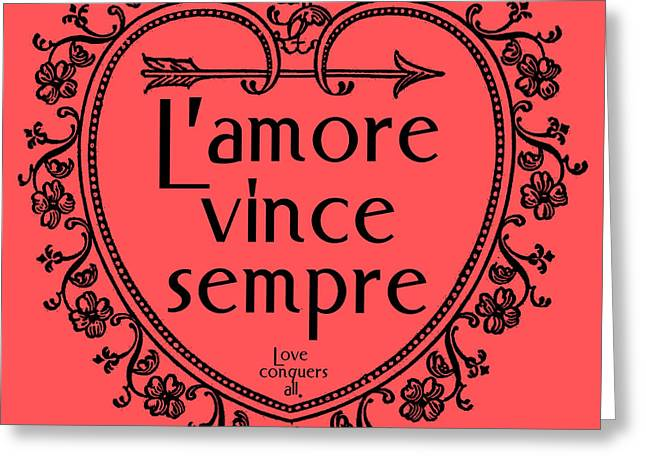 Vince Digital Greeting Cards - L amore vince sempre Love Conquers All Greeting Card by Scarebaby Design
