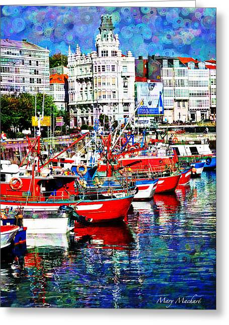 Galicia Greeting Cards - La Coruna Revisited Greeting Card by Mary Machare