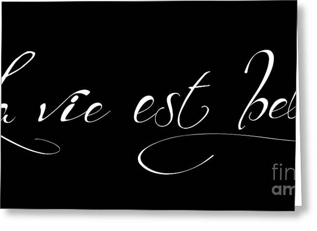 Typography Greeting Cards - La vie est belle Greeting Card by Marion De Lauzun