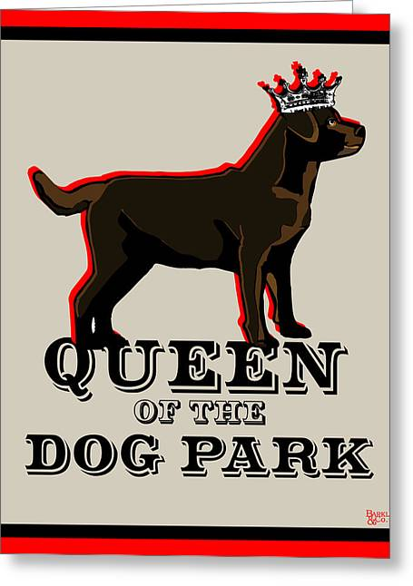Royal Family Arts Greeting Cards - Labrador Retriever Queen of the Dog Park Greeting Card by Barkley And Co