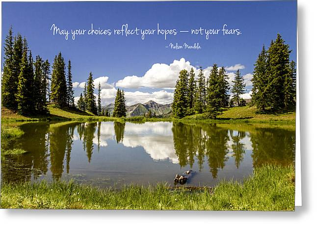 Paradise Road Greeting Cards - May Your Choices Reflect Your Hopes Greeting Card by Teri Virbickis