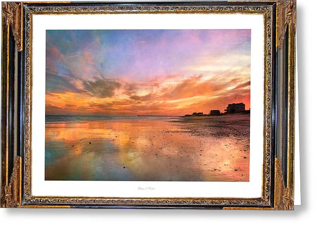 Topsail Island Greeting Cards - Lasting Moments Greeting Card by Betsy A  Cutler