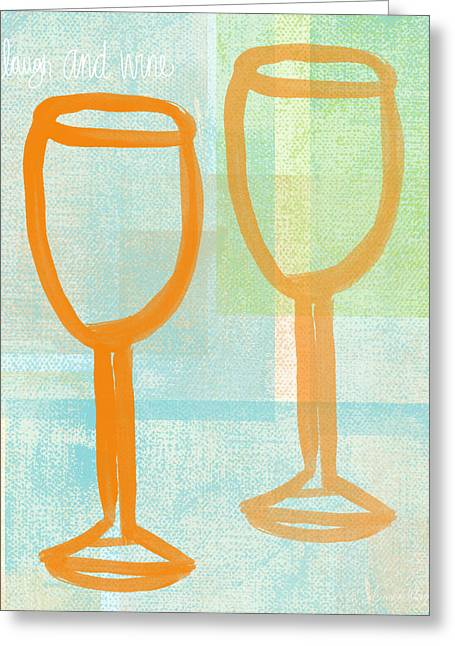 Wine Room Greeting Cards - Laugh and Wine Greeting Card by Linda Woods