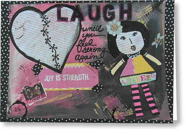 Etc. Mixed Media Greeting Cards - Laugh Greeting Card by Debbie Hornsby