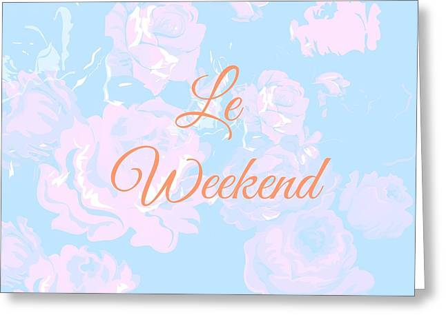 Le Weekend Greeting Card by Chastity Hoff