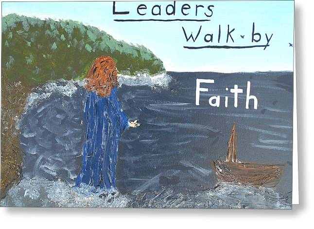 Jesus Walking On Water Greeting Cards - Leaders Walk by Faith Greeting Card by Dayna  Lopez