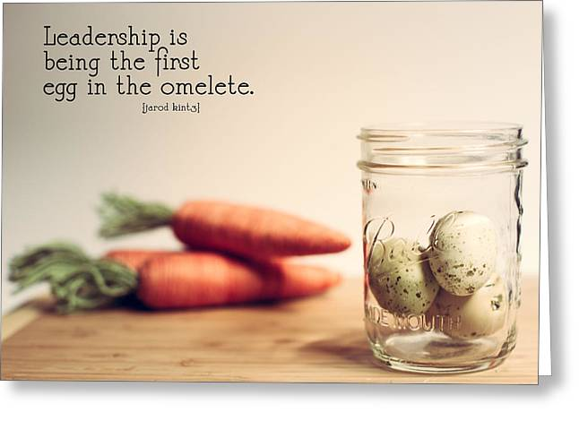 Carrot Greeting Cards - Leadership Quote 1 Greeting Card by Rebecca Cozart